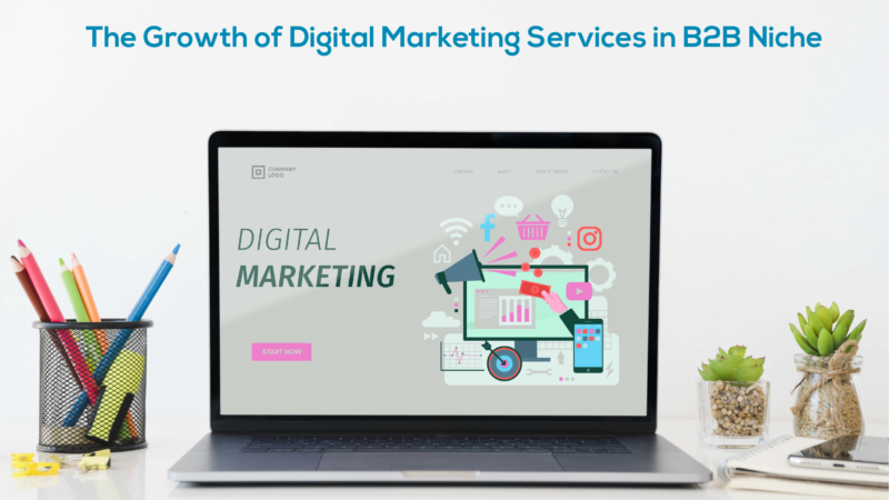 The growth of digital marketing services in b2b niche - TG